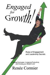 Engaged for Growth: Rules of Engagement and Leadership Secrets