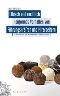 Ethisch und rechtlich konformes Verhalten von F hrungskr ften und Mitarbeitern