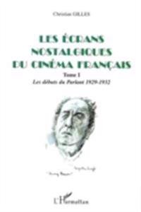 ecrans nostalgiques du cinema francais t.1