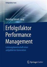 Erfolgsfaktor Performance Management: Leistungsbereitschaft Einer Aufgeklarten Generation