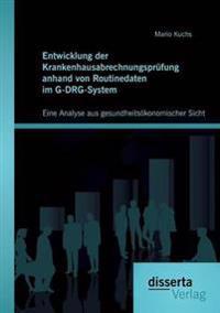 Entwicklung Der Krankenhausabrechnungsprufung Anhand Von Routinedaten Im G-Drg-System