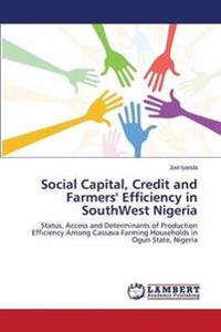 Social Capital, Credit and Farmers' Efficiency in Southwest Nigeria