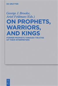 On Prophets, Warriors, and Kings