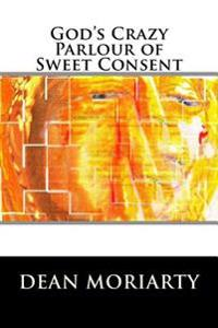 God's Crazy Parlour of Sweet Consent: The Book of Ning-Ning