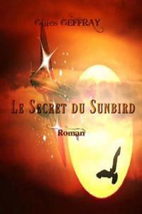 Le Secret Du Sunbird: 1936 - Ils S'Envolerent Vers Des Pays de Reves, Le Monde Etait Deja Au Bord Du Cauchemar