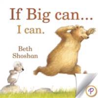 If Big Can...I Can