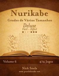 Nurikabe Grades de Varios Tamanhos Deluxe - Facil Ao Dificil - Volume 6 - 474 Jogos