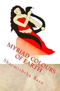 Myriad Colours of Earth