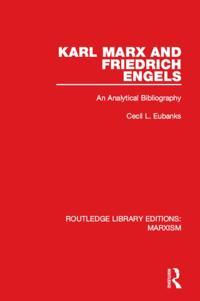 Karl Marx and Friedrich Engels (RLE Marxism)