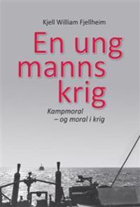 En ung manns krig - Kjell William Fjellheim pdf epub