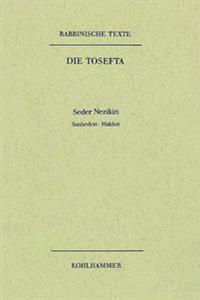 Rabbinische Texte, Erste Reihe: Die Tosefta. Band IV: Seder Nezikin: Band Iv,3: Sanhedrin - Makkot. Ubersetzung Und Erklarung