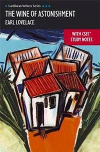 Cws: the wine of astonishment with csec study notes (heinemann)