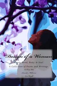 Design of a Woman: Heart, Mind, Body, & Soul
