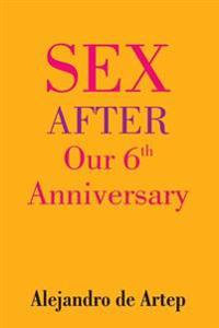 Sex After Our 6th Anniversary