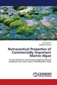 Nutraceutical Properties of Commercially Important Marine Algae