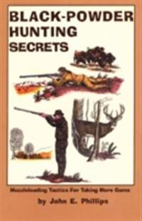 Black Powder Hunting Secrets