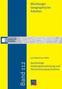 Nachhaltige Siedlungsentwicklung Und Fl cheninanspruchnahme in Der Raumplanerischen Abw gung Und Politischen Entscheidungsfindung