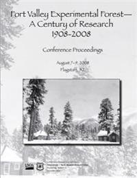 Fort Valley Experimental Forest- A Century of Research 1908-2008