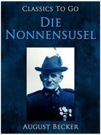 Die Nonnensusel, Ein Bauernroman aus dem Pfalzischen Wasgau