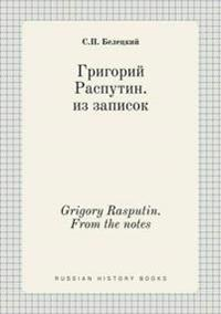 Grigory Rasputin. from the Notes