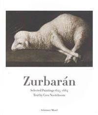 Zurbarán: Selected Paintings 1625-1664
