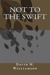 Not to the Swift