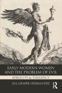Early Modern Women and the Problem of Evil