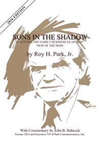 Sons in the Shadow: Surviving the Family Business as an Sob---Son of the Boss