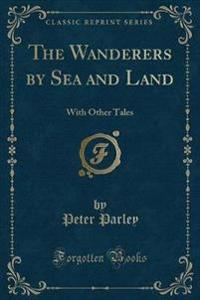 The Wanderers by Sea and Land