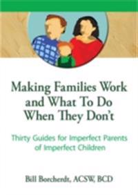 Making Families Work and What To Do When They Don't