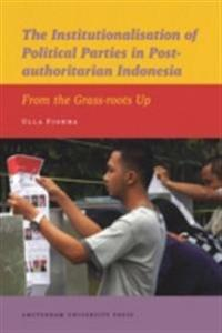 Institutionalisation of Political Parties in Post-authoritarian Indonesia