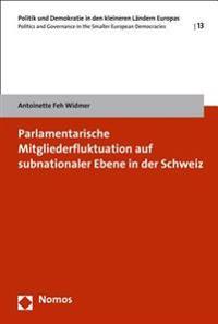 Parlamentarische Mitgliederfluktuation Auf Subnationaler Ebene in Der Schweiz