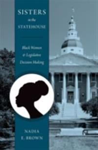 Sisters in the Statehouse: Black Women and Legislative Decision Making