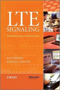 LTE Signaling: Troubleshooting, and Optimization