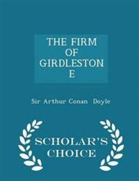 The Firm of Girdlestone - Scholar's Choice Edition