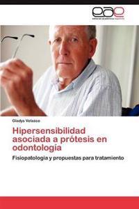 Hipersensibilidad Asociada a Protesis En Odontologia