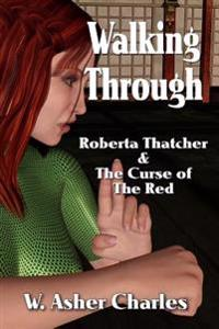 Walking Through: Roberta Thatcher and the Curse of the Red