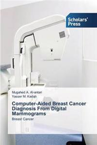 Computer-Aided Breast Cancer Diagnosis from Digital Mammograms