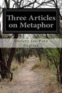 Three Articles on Metaphor