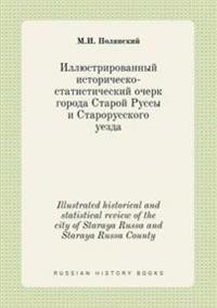 Illustrated Historical and Statistical Review of the City of Staraya Russa and Staraya Russa County