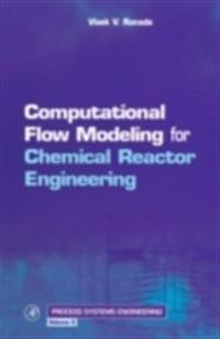 Computational Flow Modeling for Chemical Reactor Engineering