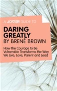 Joosr Guide to... Daring Greatly by Brene Brown