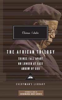 African Trilogy: Things Fall Apart No Longer at Ease Arrow of God