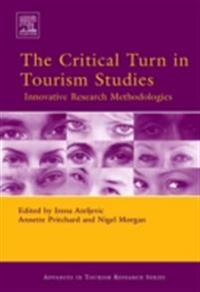 The Critical Turn in Tourism Studies: Innovative Research Methodologies