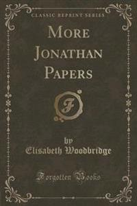 More Jonathan Papers (Classic Reprint)