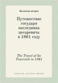 The Travel of the Tsarevich in 1861