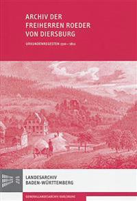 Archiv Der Freiherren Roeder Von Diersburg: Urkundenregesten 1310-1812