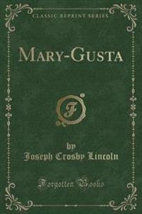 Mary-Gusta (Classic Reprint)