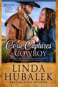 Cora Captures a Cowboy: A Historical Western Romance