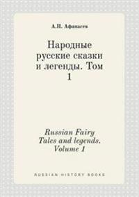 Russian Fairy Tales and Legends. Volume 1